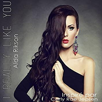 I Really Like You (Inspiré par Carly Rae Jepsen)