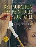 Restauration des peintures sur toile - Constat d'état, mesures de conservation, techniques de restauration
