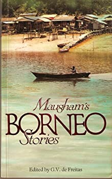 Maugham's Borneo Stories: Six Stories (Writing in Asia Series) - Book  of the Writing In Asia