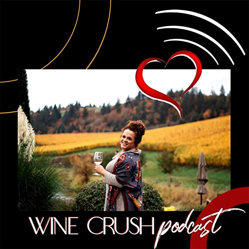 Wine Crush Podcast - OR Podcast By Wine Crush Podcast - OR cover art