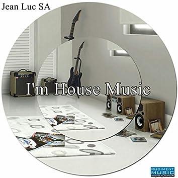 I'm House Music