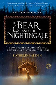 The Bear and the Nightingale  A Novel  Winternight Trilogy Book 1