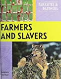 Farmers and Slavers (Parasites and Partners)