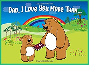 Dad I Love You More Than: Reasons Why You Love Your Dad Fill in the Blanks Book (Animals A to Z)
