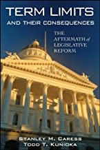 Term Limits and Their Consequences: The Aftermath of Legislative Reform