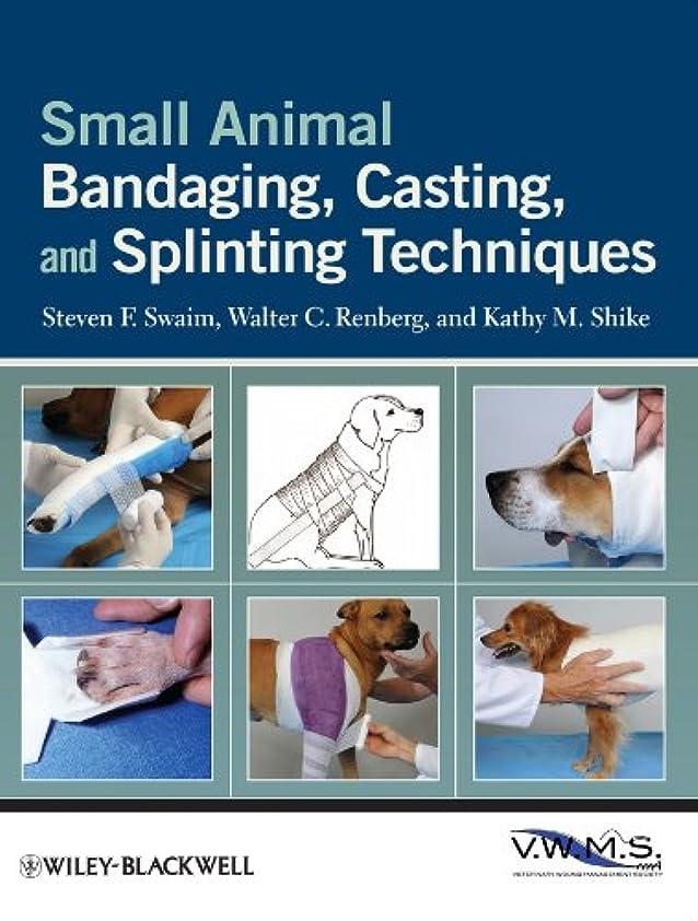 寄生虫小石モーターSmall Animal Bandaging, Casting, and Splinting Techniques (English Edition)