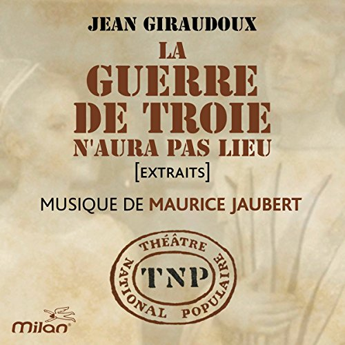 La Guerre de Troie n'aura pas lieu     Théâtre National Populaire              By:                                                                                                                                 Jean Giraudoux                               Narrated by:                                                                                                                                 Pierre Vaneck,                                                                                        Maria Mauban,                                                                                        Jean-François Remi,                   and others                 Length: 28 mins     Not rated yet     Overall 0.0