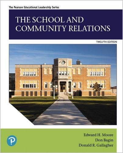 Compare Textbook Prices for The School and Community Relations  Pearson Educational Leadership 12 Edition ISBN 9780135210659 by Moore, Edward H.,Bagin, Don H.,Gallagher, Donald R.