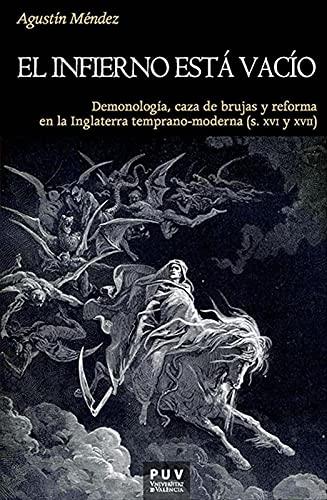 El infierno está vacío: Demonología, caza de brujas y reforma en la...