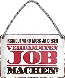 schilderkreis24 Targa in metallo con scritta divertente 'Irgendjemand muss ja. Job', decorazione da appendere, per ufficio, divertente idea regalo, compleanno, Natale, colleghi di lavoro, 18 x 12 cm