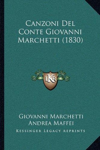 Canzoni Del Conte Giovanni Marchetti (1830)
