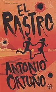 EL RASTRO par Antonio Ortuño