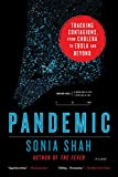 Pandemic: Tracking Contagions, from Cholera to Ebola and Beyond - Sonia Shah