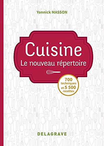Cuisine - Le nouveau répertoire (2018) - Référence (2018)