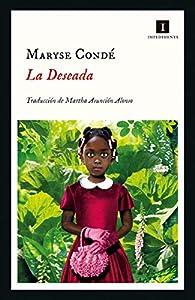 La deseada par Maryse Condé