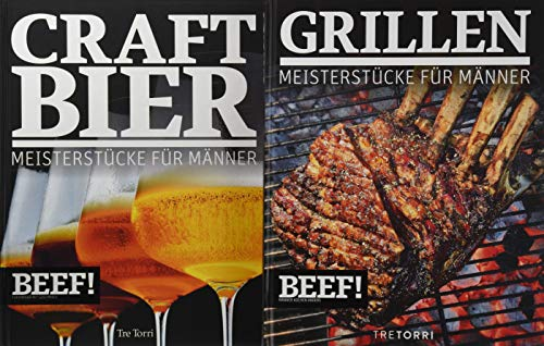 BEEF! GRILLEN + CRAFT BIER: Zwei Meisterstücke für Männer - IM BUNDLE (BEEF!-Kochbuchreihe)