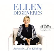 Seriously...I'm Kidding by Ellen DeGeneres (2011-10-04)
