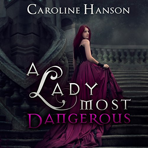 A Lady Most Dangerous audiobook cover art