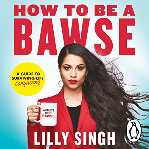 How to Be a Bawse Audiobook By Lilly Singh cover art