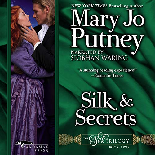 Silk and Secrets Audiobook By Mary Jo Putney cover art