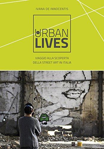 Urban lives: due anni di viaggi alla scoperta della street art italiana