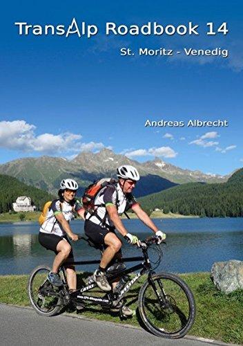Transalp Roadbook 14: St. Moritz - Venedig: Mit dem Mountainbike-Tandem über die Alpen