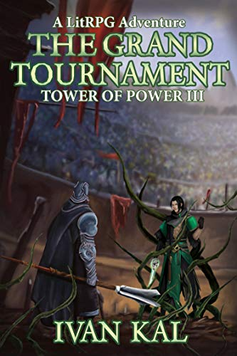 The Grand Tournament: A LitRPG Adventure (Tower of Power Book 3) (English Edition)