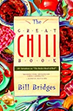 """The Great Chili Book: 101 Variations on """"The Perfect Bowl of Red"""""""