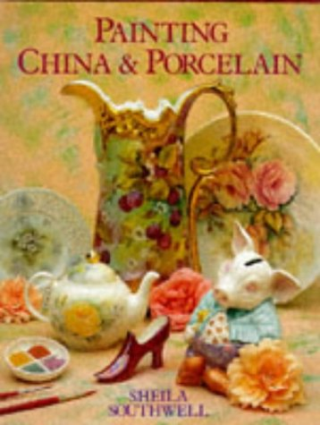 Compare Textbook Prices for Painting China & Porcelain New Ed Edition ISBN 9780715302835 by Southwell, Sheila