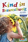 Kind in Braunschweig (Companions Ratgeber: Kind in...)
