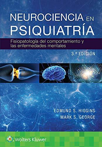 Neurociencia en psiquiatría: Fisiopatología del Comportamiento Y Enfermedades Mentales (Spanish Ed