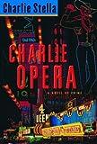 Charlie Opera: A Novel of Crime
