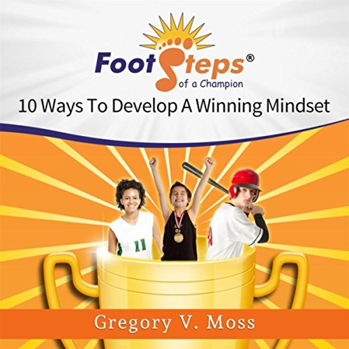 Footsteps of a Champion: 10 Ways to Develop a Winning Mindset