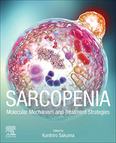 Sarcopenia: Molecular Mechanism and Treatment Strategies