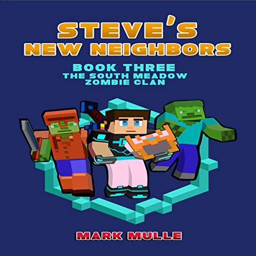 The South Meadow Zombie Clan: Steve's New Neighbors, Book 3