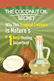 The Coconut Oil Secret: Why This Tropical Treasure is Nature's #1 Best Healing Superfood