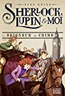 Sherlock, Lupin et moi, tome 10 : Le seigneur du crime par Adler