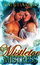 The Mistletoe Mistress - A Christmas Regency Novella (Risque Regency Book 3)