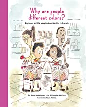 Why Are People Different Colors?: Big issues for little people about identity and diversity (The Life and Soul Library)