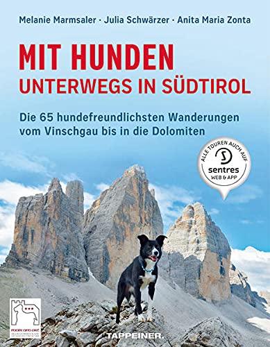 Mit Hunden unterwegs in Südtirol: Die hundefreundlichsten Wanderungen vom Vinschgau bis in die Dolomiten