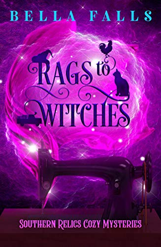Rags To Witches (Southern Relics Cozy Mysteries Book 2)
