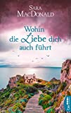 Wohin die Liebe dich auch führt (German Edition)