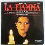 Respighi: La Fiamma (World Premiere Recording)