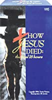 How Jesus Died: The Final 18 Hours [DVD]