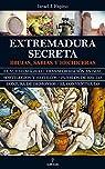 La Extremadura secreta par Jiménez Espino