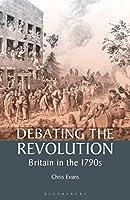 Debating the Revolution: Britain in the 1790s