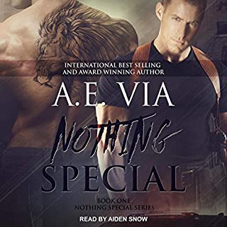 Nothing Special     Nothing Special Series, Book 1              Written by:                                                                                                                                 A.E. Via                               Narrated by:                                                                                                                                 Aiden Snow                      Length: 9 hrs and 47 mins     4 ratings     Overall 5.0