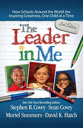 The Leader in Me: How Schools Around the...