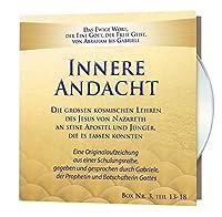 Innere Andacht - CD Box 3: Die grossen kosmischen Lehren des Jesus von Nazareth an Seine Apostel und Juenger, die es fassen konnten. CDs 13-18