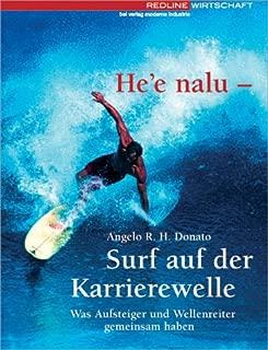 He'e nalu - Surfen auf der Karrierewelle. Was Aufsteiger und Wellenreiter gemeinsam haben.